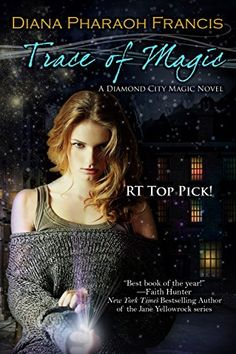 Trace of Magic: 1 (A Diamond City Magic Novel) by Diana Pharaoh Francis, http://www.amazon.com/dp/B00M4NSPRG/ref=cm_sw_r_pi_dp_2Y2bub07KCDAR