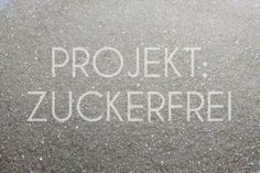 Projekt: Zuckerfrei – 4 Wochen ohne Zucker