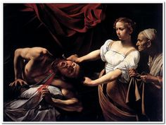 Caravaggio, Judith Beheading Holofernes, c. 1599. Some scholars believe Caravaggio based the scene on a public execution he witnessed the same year.
