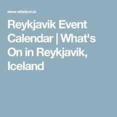 Reykjavik Event Calendar | What's On in Reykjavik, Iceland