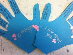"I made this for my boyfriend, ""10 Things I Like About You..."" but it's a great idea for friends and family too! Trace your hands and write 10 things you like about that person, 1 on each finger!"