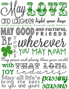 I just love an Irish Blessing. I fell in love with them the first time I came across them which was only a few years ago. Not until I got here in the U.S. actually. We don't celebrate St. Patrick's Da