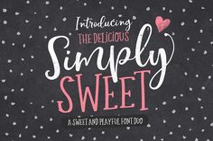 The Simply Sweet Font Duo by Nicky Laatz on @creativemarket