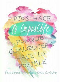 Yo sirvo a un Dios que transforma lo imposible en realidad.