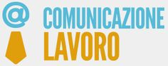 Comunicazione Lavoro - Il sito di riferimento per chi cerca lavoro nella comunicazione e nel web