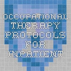 Occupational Therapy protocols for inpatient
