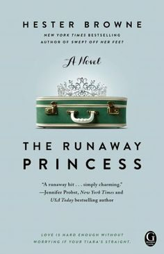 The Runaway Princess by Hester Browne, I love a good british chick lit book!
