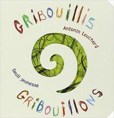 Amazon.fr - Gribouillis gribouillons - Antonin Louchard - Livres
