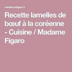 Recette lamelles de bœuf à la coréenne - Cuisine / Madame Figaro