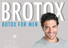 "Botox is booming and men are not shy about getting ""Brotox."" Visit Cosmetic Skin Institute in Washington, DC or Olney, MD for Botox, Fillers and more!"