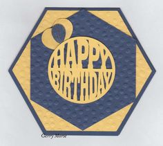 handmade card: Hexagon Birthday by vegasgem  ... shaped card ... blue and gold .. no stamping ... like it!
