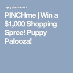 PINCHme | Win a $1,000 Shopping Spree! Puppy Palooza!