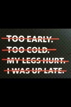 No excuses. Running Motivation.