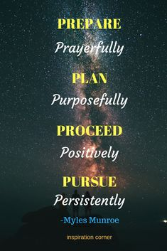 Myles Munroe inspirational quotes about discipline, perception and mindset. Prepare prayerfully, plan purposefully, proceed positively and pursue persistently. Faith Quotes, Wisdom Quotes, Quotes To Live By, Me Quotes, Qoutes, Motivational Quotes, Inspirational Quotes, Myles Munroe Quotes, Perception Quotes