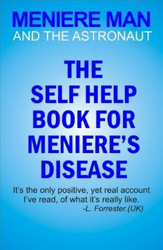 Meniere Man And The Astronaut. The Self Help Book For Meniere's Disease by Meniere Man. $7.27. Publisher: Page Addie Press; 2 edition (January 5, 2012). Author: Meniere Man. 160 pages Chronic Pain, Fibromyalgia, Meneires Disease, Deep Breathing Exercises, Healing Light, Nerve Pain, Health Problems, Self Help, Health