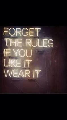 Fashion Quotes - Forget the rules, if you like it, wear it! Do It Yourself Fashion, Make It Yourself, Tumblr Mode, Quotes To Live By, Me Quotes, Style Quotes, Rules Quotes, Food Quotes, Couple Quotes
