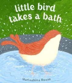 LITTLE BIRD TAKES A BATH by Marisabina Russo. With her new picture book, Russo takes readers on a journey through the city as a little bird tries to find a place to take a bath. With her words and illustrations, Russo captures the moment perfectly! Toddler Books, Childrens Books, Goldilocks And The Three Bears, Children's Picture Books, Kids Prints, Chapter Books, Little Birds, Story Time, New Pictures