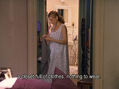 Um closet cheio de roupas , e nada pra vestir totalmente eu