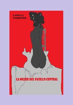 la mujer del pasillo central (ebook)-lamula verkysto-9788461630172