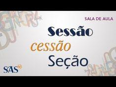 Sessão/Seção/Cessão - YouTube