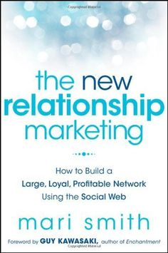 The New Relationship Marketing: How to Build a Large, Loyal, Profitable Network Using the Social Web by Mari Smith et al., http://www.amazon.com/dp/1118063066/ref=cm_sw_r_pi_dp_8FbKub0AHGE1W