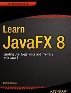Learn JavaFX 8 free download by Kishori Sharan ISBN: 9781484211434 with BooksBob. Fast and free eBooks download.  The post Learn JavaFX 8 Free Download appeared first on Booksbob.com.