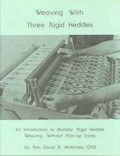 Weaving With Three Rigid Heddles Heddle Loom Weavers by Silananda
