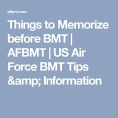 Things to Memorize before BMT | AFBMT | US Air Force BMT Tips & Information