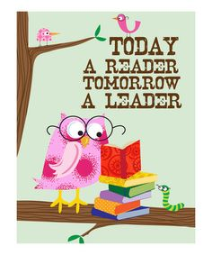 'Today a Reader, Tomorrow a Leader' Print by Ellen Crimi-Trent on #zulily!