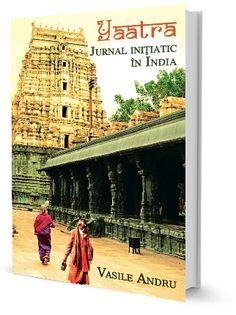 Yaatra – Jurnal iniţiatic în India, de Andru Vasile  recenzie