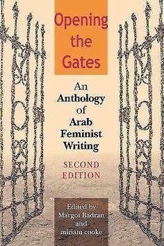 Opening the Gates : An Anthology of Arab Feminist Writing (2004, Paperback)