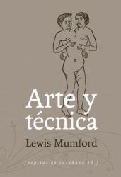 Se es membro da Universidade de Vigo podes solicitalo a través desta páxina http://www.biblioteca.uvigo.es/biblioteca_gl/servizos/coleccions/adquisicions/ Arte y técnica. - Lewis Mumford. - Editorial Pepitas de Calabaza, 2014. 17.00€ (La Central)