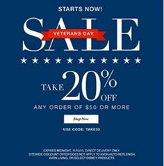 AVON CALLING...HAPPY VETERAN'S DAY!!! Visit www.youravon.com/mhamilton39 and take 20% off your $50 direct delivery order. Use code TAKE20 at check out. Hurry offer expires 11/12/15 at mid-night. Register your email with me and get 10% off your next purchase plus other great offer's like this one. Thanks and Happy Shopping!