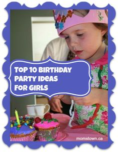 Top 10 Birthday Party Ideas for Girls- princess, punk princess, circus, mermaid, Brave, rainbow, Strawberry Shortcake, Dora and more!