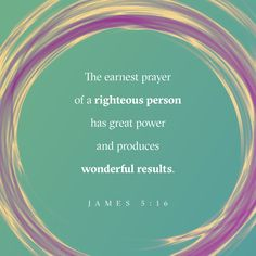 James Confess your faults one to another, and pray one for another, that ye may be healed. The effectual fervent prayer of a righteous man availeth much. Prayer Verses, Scripture Verses, Bible Scriptures, Bible Quotes, Inspirational Scriptures, Scripture Pictures, Prayer Quotes, Qoutes, Funny Quotes