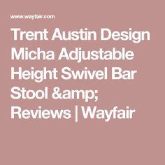Trent Austin Design Micha Adjustable Height Swivel Bar Stool & Reviews   Wayfair