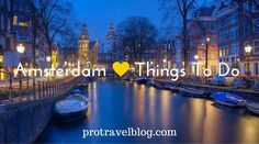 Traveling to Amsterdam? Here is an amazing list of best things to do in Amsterdam, including must see things and must do things for any traveler!