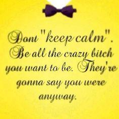 crazy bitch quotes | Crazy Bitch