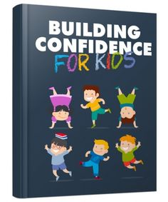 Building Confidence for Kids (Giveaway Rights)