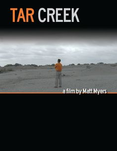 TarCreek-On Netflix, a documentary of an Oklahoma environmental disaster. A must see
