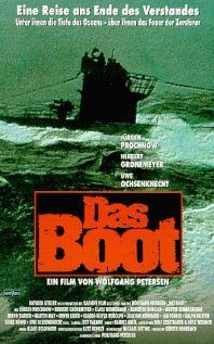 Das Boot.  A great, great movie chronicling the story of a German U-boat crew during WWII.  Great.  Just great.