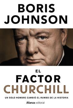 El factor Churchill: un solo hombre cambió el rumbo de la historia