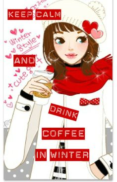 keep calm and drink coffee in winter-by arzu