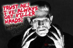 BetVICTOR Frankenstein  -- One poker player who has always got a MONSTER Hand!!
