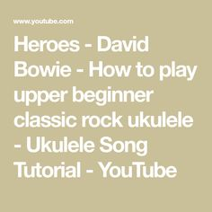 Heroes - David Bowie - How to play upper beginner classic rock ukulele - Ukulele Song Tutorial - YouTube