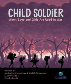 """Child soldier : when boys and girls are used in war: """"Michel is like many other five-year-olds: he has a loving family and spends his days going to school and playing soccer. But in 1993, the Democratic Republic of Congo, where Michel and his family live, is a country in tumult. One afternoon Michel and his friends are kidnapped by rebel militants and forced to become child soldiers."""""""