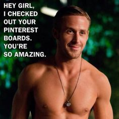 tehehe...why thank you mr gosling