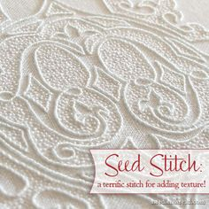 Adding texture to whitework embroidery with the seed stitch! It's a really simple stitch, and it yields beautiful results!