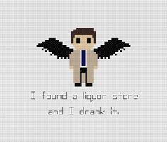 This cross stitch pattern features Castiel from Supernatural with the quote, I found a liquor store and I drank it.    This is a listing for a