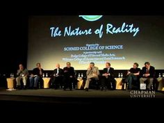 The Nature of Reality - An Interdisciplinary Panel Discussion including Deepak Chopra, Michael Shermer, Stuart Hameroff, Leonard Mlodinow, Menas Kafatos, Jim Walsh and others during a special event at Chapman University.
